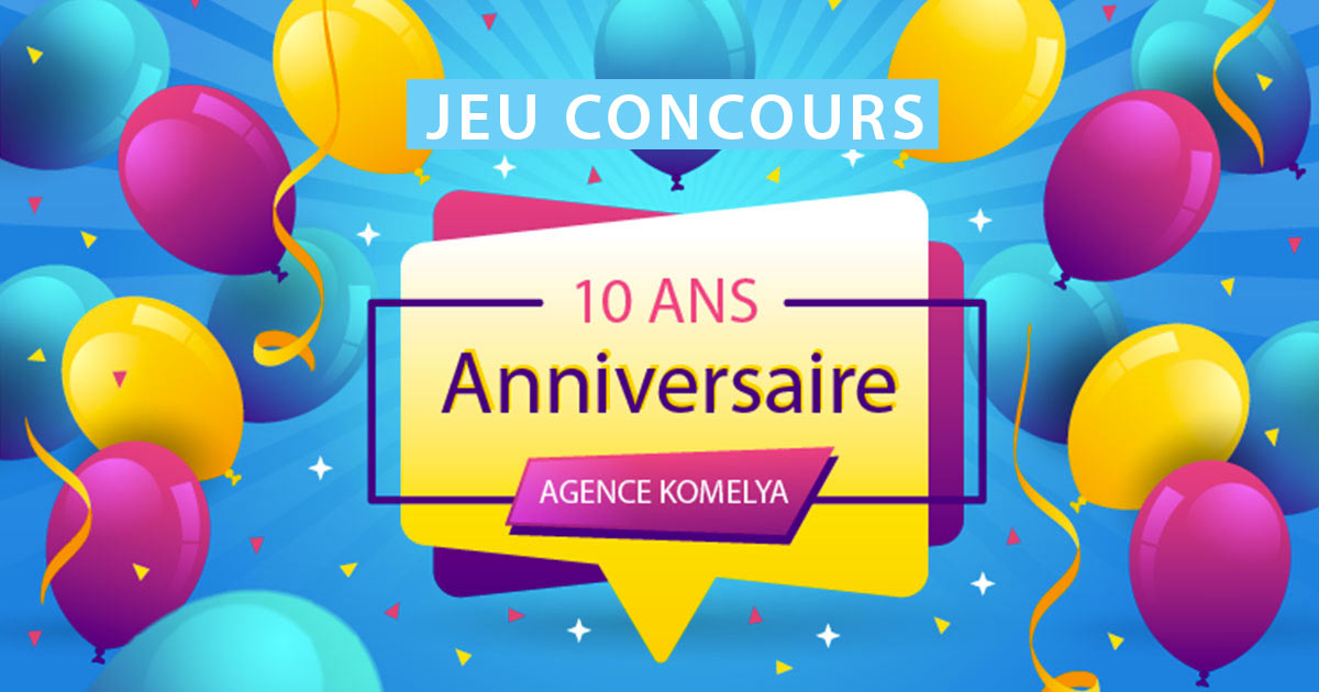 jeu concours 10 ans agence web komelya